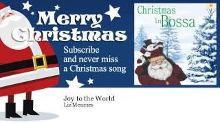 Liz Menezes - Joy to the World