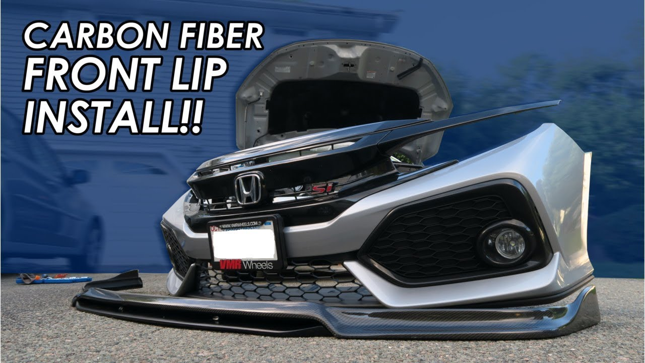 10th Gen Civic >> Carbon Fiber Front Lip Install On My 10th Gen Honda Civic Si! Not Available In the USA :(! - YouTube