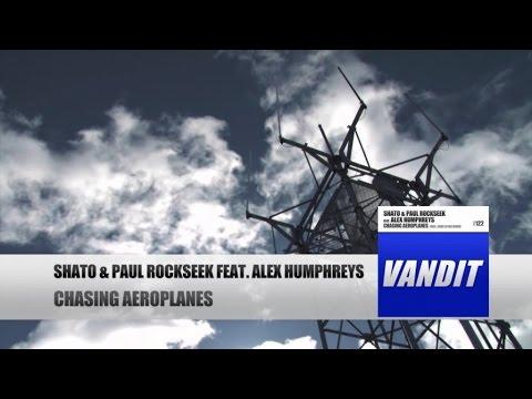 Shato & Paul Rockseek - Chasing Aeroplanes (Original Mix)