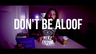 DONT BE ALOOF (a very short video)
