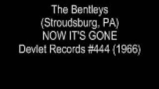 Now It's Gone - The Bentleys 1966