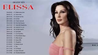 The  Very Best of Elissa   اجمل اغاني اليسا من كل البومات 2018