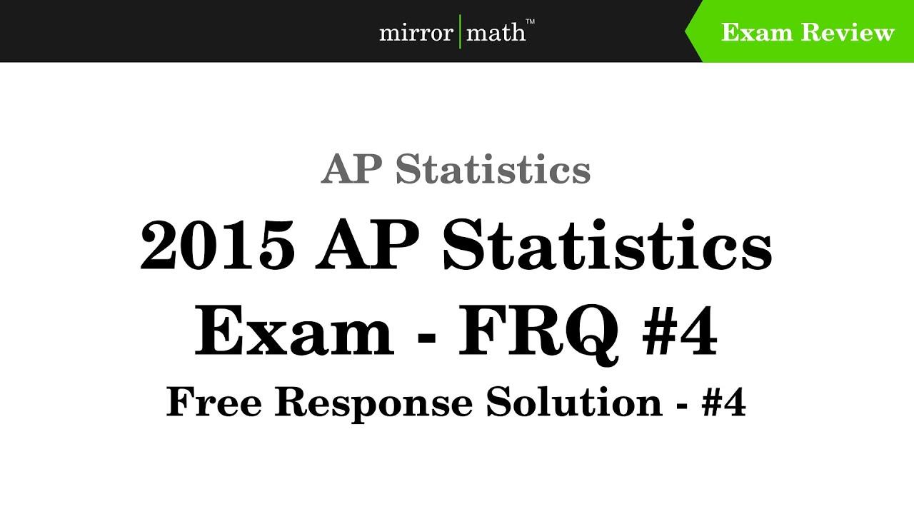ap statistics unit 6 free response Unit 1 frappy (free response ap practice yea) page 3 2005 ap statistics free-response question (form b) 2013 ap statistics free-response question.