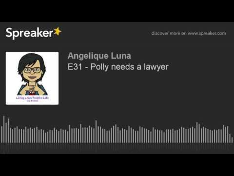 E31 - Polly needs a lawyer