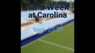This Week at Carolina | Sept. 23-29