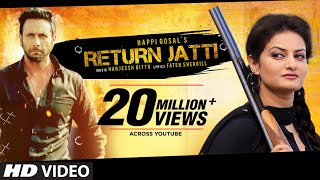 Return Jatti Full Video Song | Happi Gosal | Noor | Latest Punjabi Song