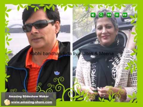 Kabhi bandhan juda liya -Jiten & Meena