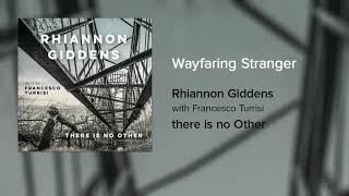 [4.44 MB] Rhiannon Giddens - Wayfaring Stranger (Official Audio)