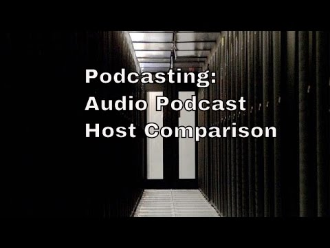 podcasting:-audio-podcast-host-comparison-|-thfc