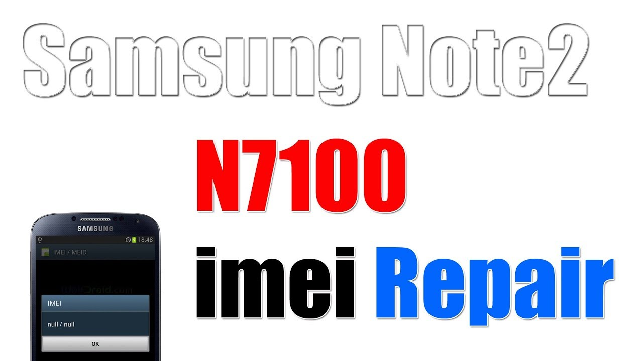 How to Samsung Note 2 N7100 imei Repair FAILED [Solved] Done 100% tested