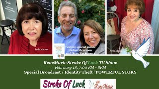 Special Broadcast  Identity Theft POWERFUL STORY February 18, 2021 7PM  RenéMarie Stroke of Luck TV