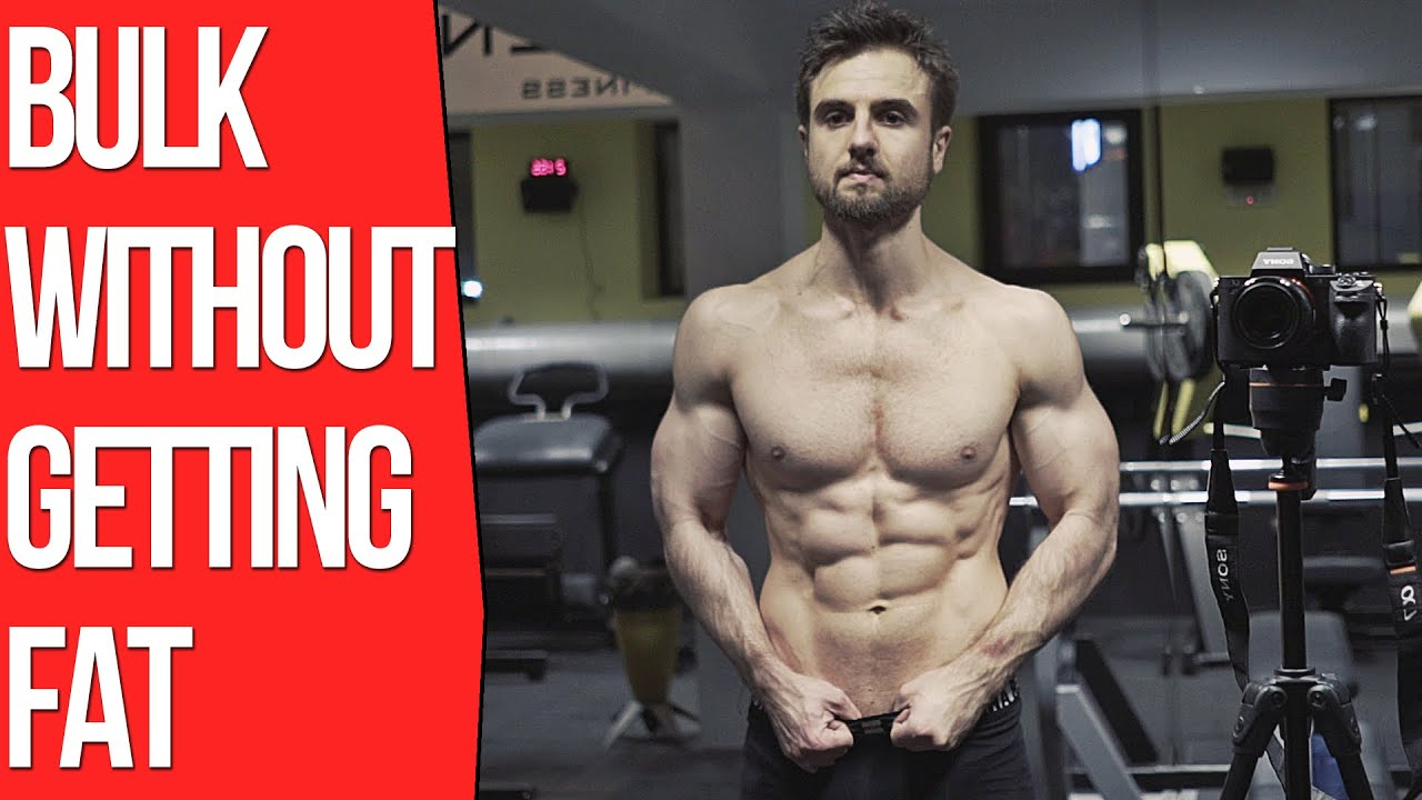 How To Bulk Without Getting Fat The Truth Youtube