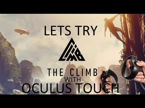 Up We Go! | The Climb With Oculus Touch Gameplay – Oculus Rift