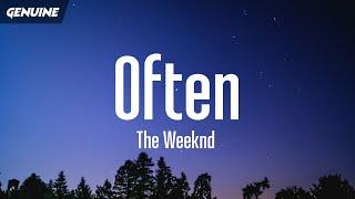 The Weeknd - Often (TikTok Remix) [Lyrics] she asked me if i do this everyday i say often