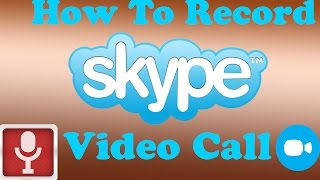 How To Record Skype Video