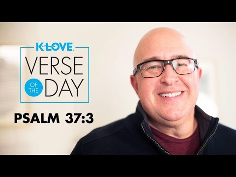 K-LOVE's Verse of the Day: Psalm 37:3