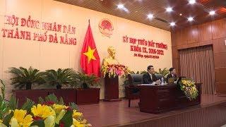 Hội đồng Nhân dân TP Đà Nẵng khóa IX họp bất thường