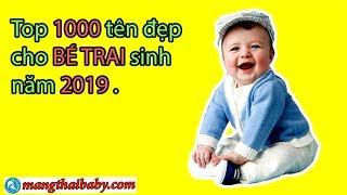 ✅ Top 1000 TÊN ĐẸP cho BÉ TRAI sinh năm 2019 KỶ HỢI hợp PHONG THỦY