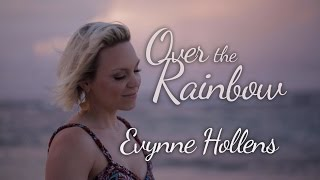 Over the Rainbow - Evynne Hollens