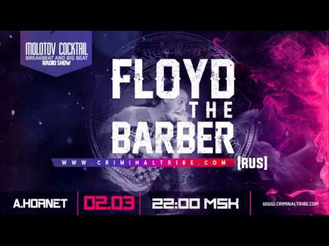 Molotov Cocktail #039 - Floyd the Barber guest mix  [RUS] guest breakbeat mix (02.03.17)