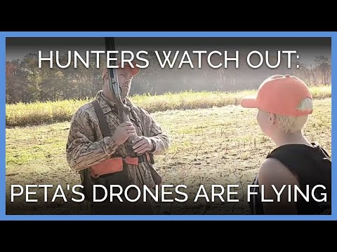 Hunters Watch Out: PETA's Drones Are Flying