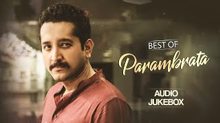 Best of Parambrata | Audio Jukebox | Bengali Songs | SVF Music