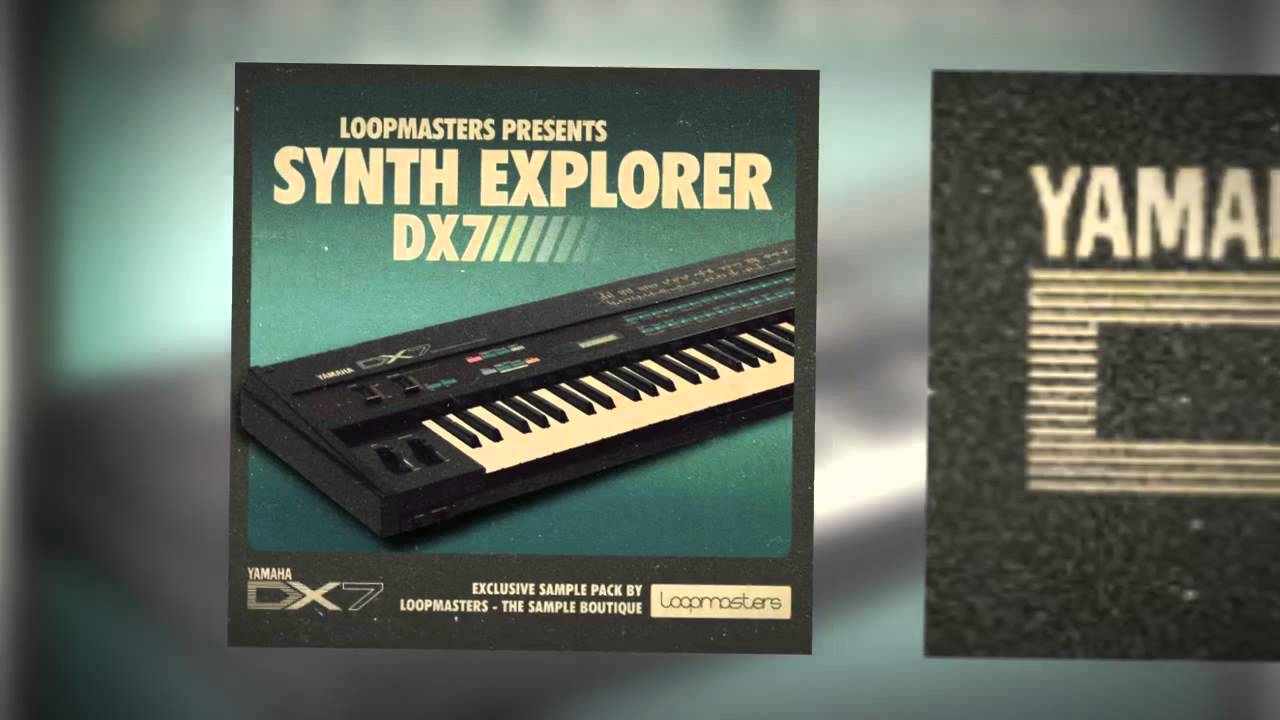 Loopmasters - Synth Explorer - DX7