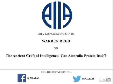 The Ancient Craft of Intelligence: Can Australia Protect Itself? - Warren Reed