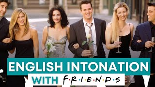 How to use Iฑtonation | FRIENDS (English Lesson)