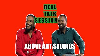 A Real Talk Session w/Above Art Studios