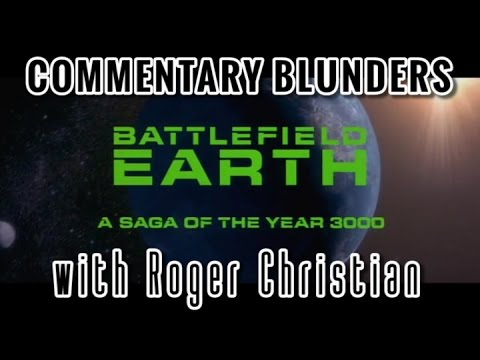 Commentary Blunders with Roger Christian (Battlefield Earth)
