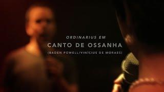 """Ordinarius em """"Canto de Ossanha"""""""