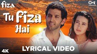 Tu Fiza Hai Lyrical - Fiza |  Hrithik, Karisma | Sonu Nigam, Alka Yagnik, Prashant Samaddar
