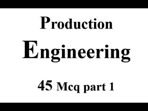 Mechanical Engineering mcq #   Production Engineering  45 mcq part 1