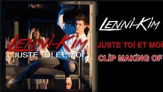 Lenni-Kim Juste Toi Et Moi Clip Making Of