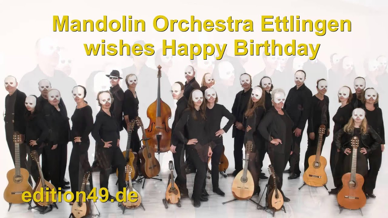 Mandolin Orchestra Ettlingen wishes Happy Birthday Instrumental Mandolinenorchester ...