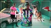 TRILE - MERCEDES BENZ (OFFICIAL VIDEO) 2019