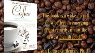 Healing Powers Of Coffee By Cal Orey Kensington Publications