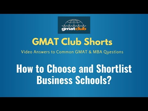 How to Choose and Shortlist Business Schools? GMAT Club 2-Minute Talk