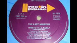 THE LAST MINISTER / TRIBUTE TO J.B. FAMILY