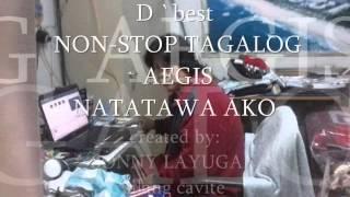 D `best NON-STOP TAGALOG AEGIS.