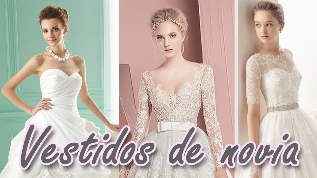 Los 40 VESTIDOS DE NOVIA más hermosos del mundo! HD - YouTube