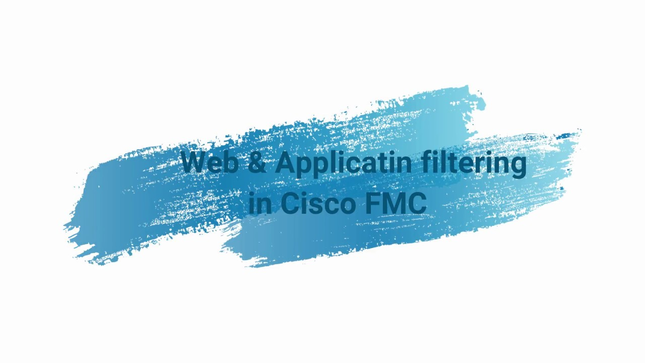 Web and Application Filtering in FMC