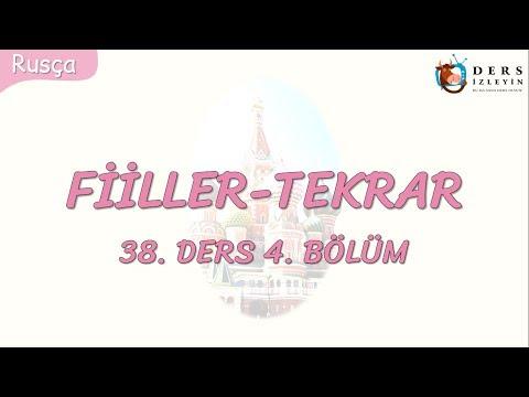FİİLLER-TEKRAR 38.DERS 4.BÖLÜM (RUSÇA)