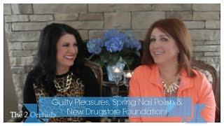 Guilty Pleasures, Spring Nail Polish & New Drugstore Foundation!