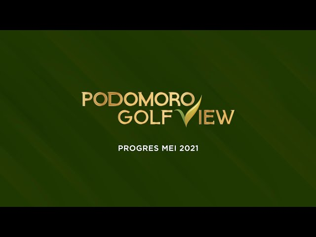 PROGRES PODOMORO GOLF VIEW MEI 2021