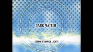 Dark Matter - Her Visions In Blue