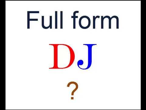 Full form of dj music