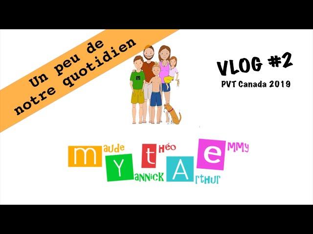 VLOG#2 - PVT Canada 2019 - Un peu de notre quotidien