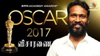 Dhanush - Vetrimaaran's Visaranai sumbmitted to Oscars by India | Latest Tamil Cinema News
